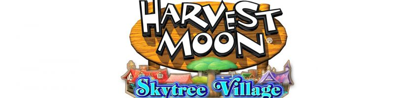 Harvest Moon Skytree Village E3 2016 Feature