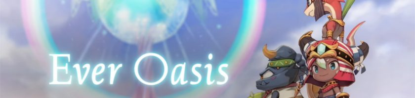 Ever Oasis E3 2016 Feature